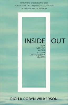 Inside Out: How Everyday People Become Extraordinary Leaders  -     By: Rich Wilkerson, Robyn Wilkerson