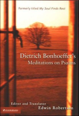 Dietrich Bonhoeffer's Meditations on Psalms  -     Edited By: Edwin Robertson     By: Dietrich Bonhoeffer