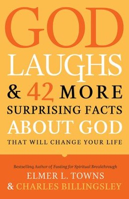 God Laughs & 42 More Surprising Facts About God That Will Change Your Life - eBook  -     By: Elmer L. Towns
