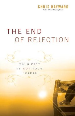 End of Rejection, The: Your Past Is Not Your Future - eBook  -     By: Chris Hayward