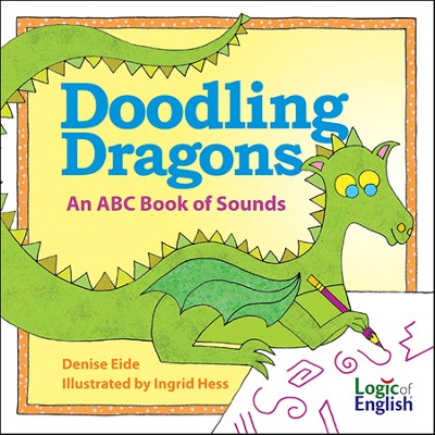 Doodling Dragons: An ABC Book of Sounds   -     By: Denise Eide