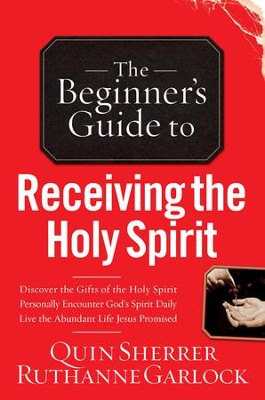 Beginner's Guide to Receiving the Holy Spirit, The - eBook  -     By: Quin Sherrer, Ruthanne Garlock