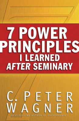 7 Power Principles I Learned After Seminary - eBook  -     By: C. Peter Wagner