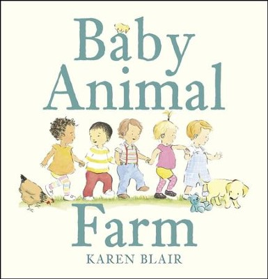 Baby Animal Farm  -     By: Karen Blair     Illustrated By: Karen Blair