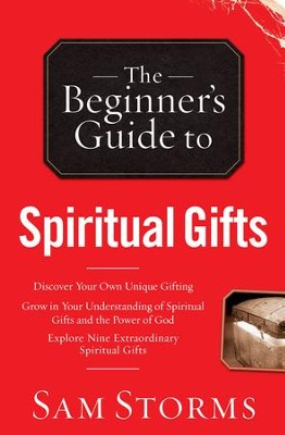 Beginner's Guide to Spiritual Gifts, The - eBook  -     By: Sam Storms