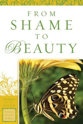 From Shame to Beauty (Women of the Word Bible Study Series) - eBook  -     By: Marie Powers