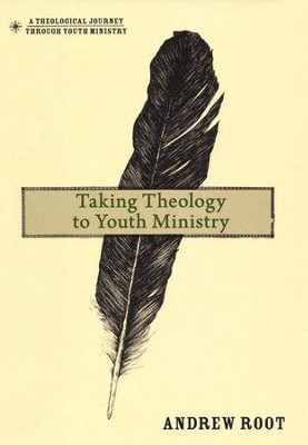 Taking Theology to Youth Ministry  -     By: Andrew Root