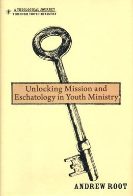 Unlocking Mission and Eschatology in Youth Ministry - Slightly Imperfect  -