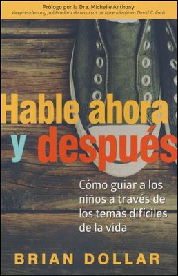 Hable Ahora y Después  (Talk Now and Later)  -     By: Brian Dollar, Michelle Anthony