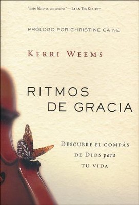 Ritmos de Gracia: Descubre el Compás de Dios para Tu Vida  (Rhythms of Grace: Discovering God's Tempo for Your Life)  -     By: Kerri Weems