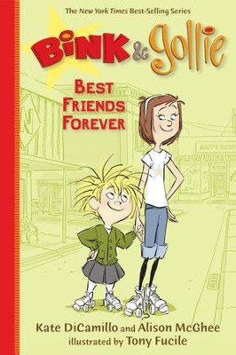 Bink and Gollie: Best Friends Forever  -     By: Kate DiCamillo, Alison McGhee     Illustrated By: Tony Fucile