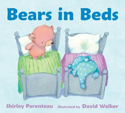 Bears in Beds  -     By: Shirley Parenteau     Illustrated By: David Walker