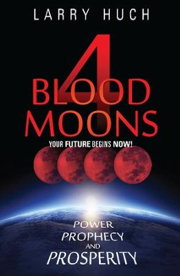 4 Blood Moons  -     By: Larry Huch