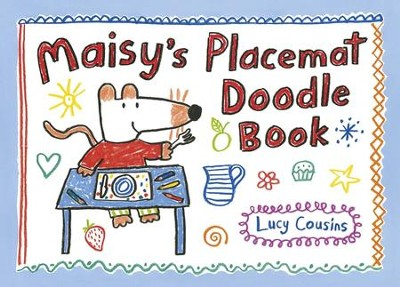 Maisy's Placemat Doodle Book  -     By: Lucy Cousins     Illustrated By: Lucy Cousins