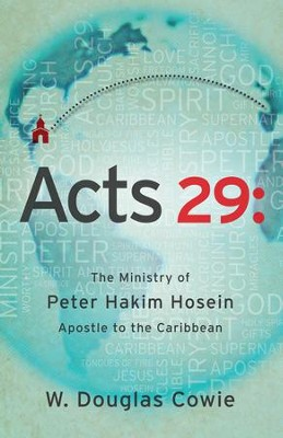 Acts 29: The Ministry of Peter Hakim Hosein, Apostle to the Caribbean - eBook  -     By: Doug Cowie