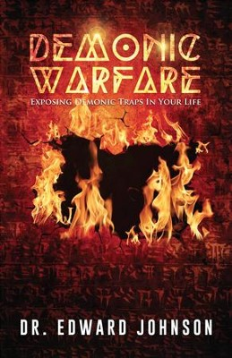 Demonic Warfare: Exposing Demonic Traps in Your Life - eBook  -     By: Edward Johnson