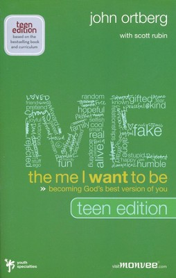 Me I Want to Be, Teen Edition, The: Becoming God's Best Version of You  -     By: John Ortberg