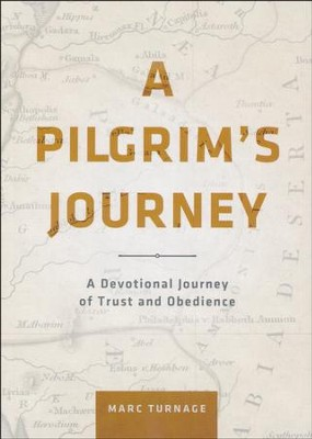 A Pilgrim's Journey  -     By: Marc Turnage