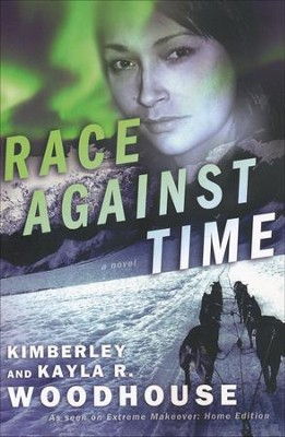 Race Against Time    -     By: Kimberley Woodhouse, Kayla Woodhouse