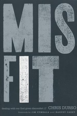Misfit: Dealing with Our God Given Discomfort  -     By: Chris Durso
