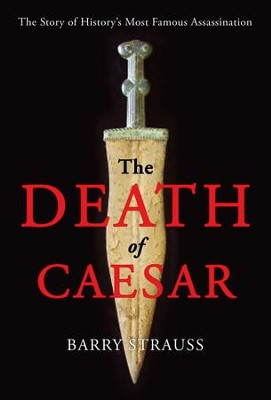 The Death of Caesar - eBook  -     By: Barry Strauss