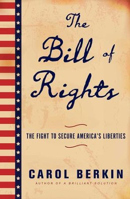 The Bill of Rights: James Madison and the Politics of the People's Parchment Barrier - eBook  -     By: Carol Berkin