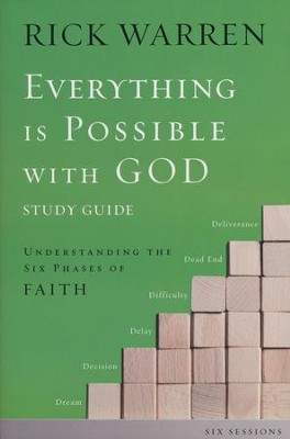 Everything is Possible Study Guide: Understanding the Six Phases of Faith  -     By: Rick Warren