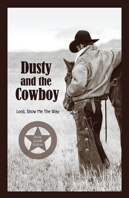 Dusty and the Cowboy: Lord, Show Me the Way - eBook  -     By: T.W. Lawrence