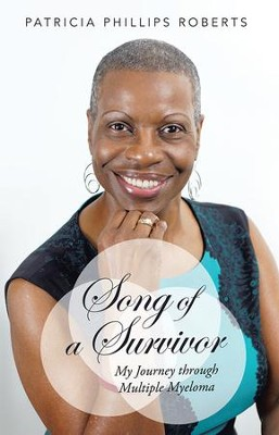 Song of a Survivor: My Journey through Multiple Myeloma - eBook  -     By: Patricia Roberts