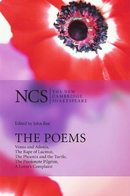 The New Cambridge Shakespeare: The Poems, 2nd Edition  -     Edited By: John Roe     By: William Shakespeare