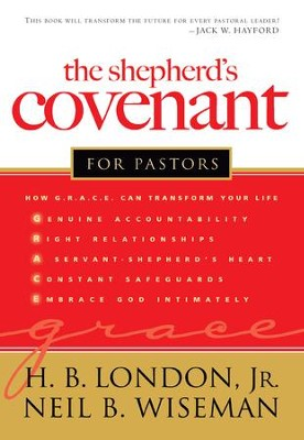 Shepherd's Covenant for Pastors, The - eBook  -     By: H.B. London, Neil B. Wiseman