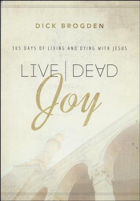Live|Dead Joy: 365 Days of Living and Dying with Jesus   -