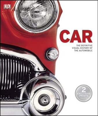 Car: A Definitive Visual History of the Automobile  -     By: DK Publishing