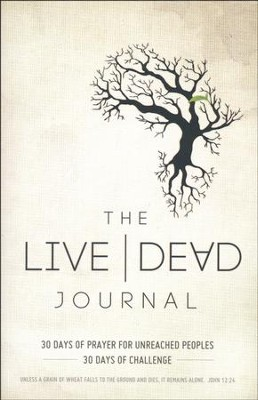 The Live Dead Journal: 30 Days of Prayer for Unreached Peoples, 30 Days of Challenge  -     By: Dick Brogden
