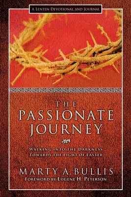 Passionate Journey, The - eBook  -     By: Marty A. Bullis, Eugene H. Peterson