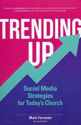 Trending Up: Social Media Strategies for Today's Church  -     Edited By: Mark Forrester