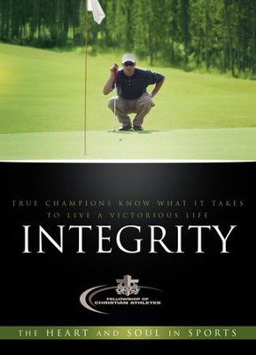 Integrity: True Champions Know What It Takes To Live A Victorious Life - eBook  -     By: Fellowship of Christian Athletes