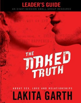 Naked Truth Leader's Guide, The - eBook  -     By: Lakita Garth