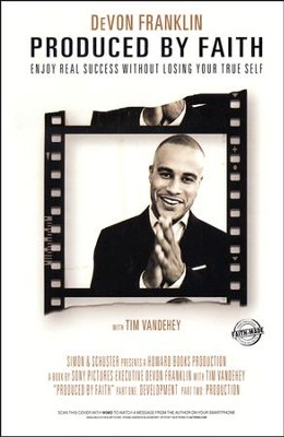 Produced By Faith: Enjoy Real Success Without Losing Your True Self  -     By: DeVon Franklin, Tim Vandehey