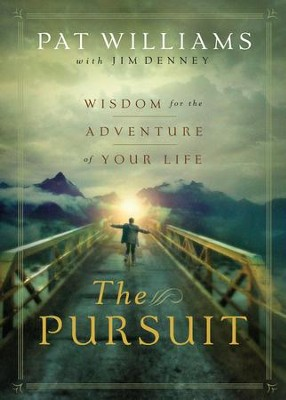 Pursuit, The: Wisdom for the Adventure of Your Life - eBook  -     By: Pat Williams, Jim Denney