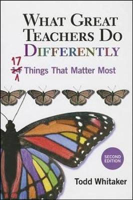 What Great Teachers Do Differently, 2nd Ed: 17 Things That Matter Most (Revised)  -     By: Todd Whitaker