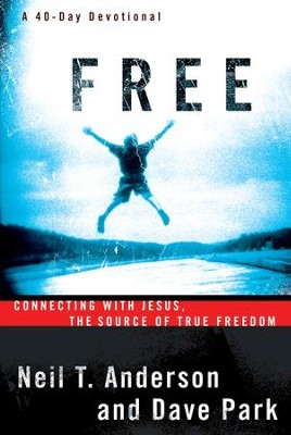 Free: Connecting With Jesus. The Source of True Freedom - eBook  -     By: Neil T. Anderson, Dave Park