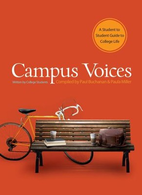 Campus Voices: A Student to Student Guide to College Life - eBook  -     By: Paul Buchanan, Paula Miller