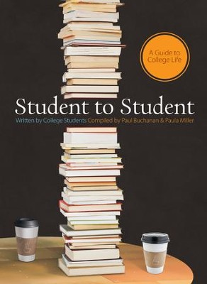 Student to Student: A Guide to College LIfe - eBook  -     By: Paul Buchanan, Paula Miller
