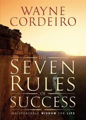 Seven Rules of Success, The: Indispensable Wisdom For Life - eBook  -     By: Wayne Cordeiro