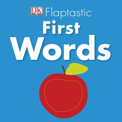 Flaptastic First Words  -     By: DK Publishing