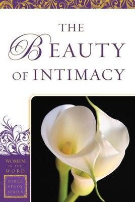 Beauty of Intimacy, The (Women of the Word Bible Study Series) - eBook  -     By: Jane Hansen Hoyt, Marie Powers