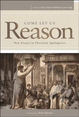 Come Let Us Reason: New Essays in Christian Apologetics  -     Edited By: Paul Copan, William Lane Craig     By: Edited by Paul Copan & William Lane Craig