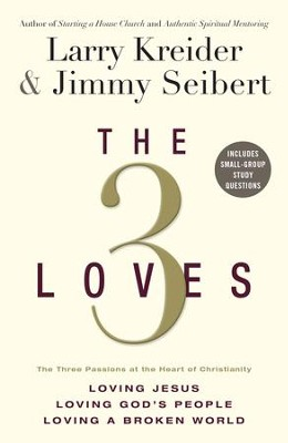 3 Loves, The: The 3 Passions at the Heart of Christianity - eBook  -     By: Larry Kreider, Jimmy Seibert
