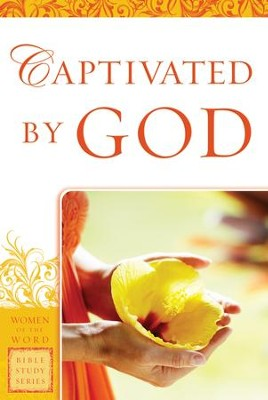 Captivated by God (Women of the Word Bible Study Series) - eBook  -     By: Eadie Goodboy, Agnes Lawless, Jane Hoyt